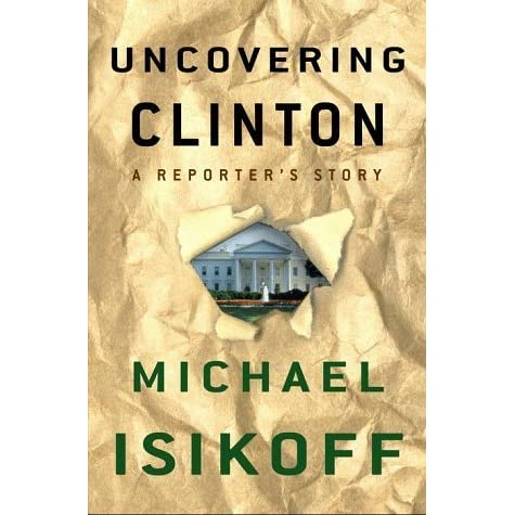 the different types of leadership in uncovering clinton a reporters story by michael isikoff Michael isikoff highlighted that point in february when he admitted his reporting was being used by the doj and fbi to advance the political objective additionally, fbi investigator peter strzok and fbi attorney lisa page were shown in their text messages to be leaking stories from the clinton investigation, the trump investigation and the.