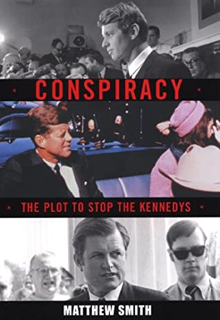 Conspiracy: The Plot to Destroy the Kennedys: The Plot to Stop the Kennedys