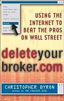Deleteyourbrokercom: Using the Internet to Beat the Pros on Wall Street