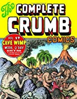The Complete Crumb Comics, Vol. 17: The Late 1980s: Cave Wimp Mode O'Day, Aline 'n' Bob: & Other Stories, Covers, Drawings