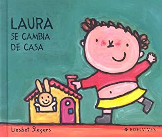 Laura Se Cambia De Casa/ Laura Is Moving by Liesbet Slegers