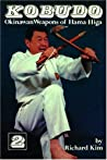 Kobudo Okinawan Weapons Of Hama Higa