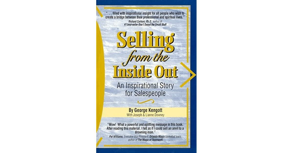 Selling from the Inside Out: An Inspirational Story for