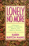 Lonely No More: A Woman's Journey to Personal, Marital, and Spiritual Healing