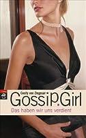 Das haben wir uns verdient (Gossip Girl, #10)