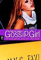 Ihr wisst genau, dass ihr mich liebt! (Gossip Girl, #2)