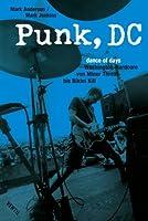Punk, Dc: Dance Of Days:  Washington Hardcore Von Minor Threat Bis Bikini Kill