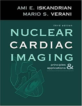 Nuclear Cardiac Imaging: Principles & Applications