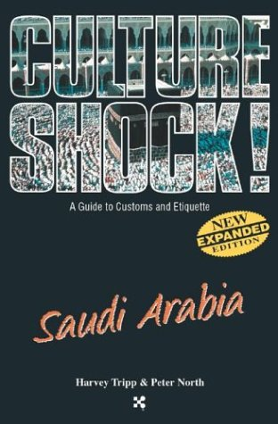 Culture Shock! Saudi Arabia: A Survival Guide to Customs and