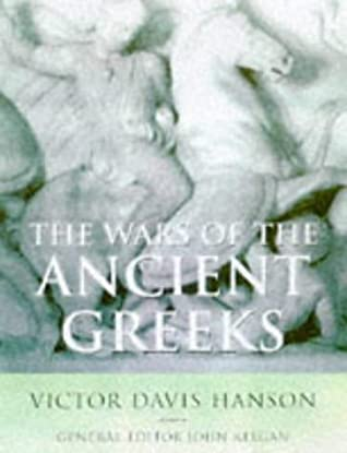 The Wars of the Ancient Greeks & their Invention of Western Military Culture