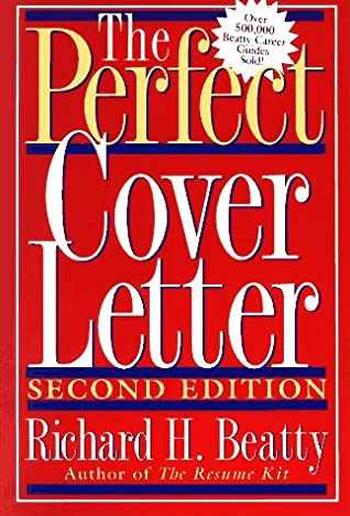 The Perfect Cover Letter by Richard H. Beatty