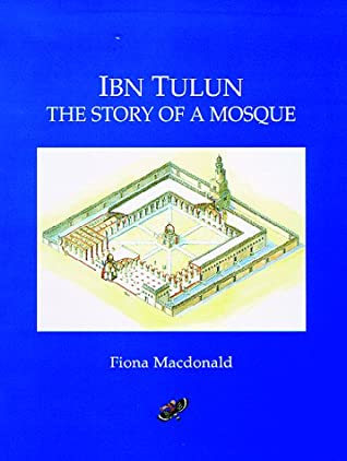Ibn Tulun: The Story Of A Mosque