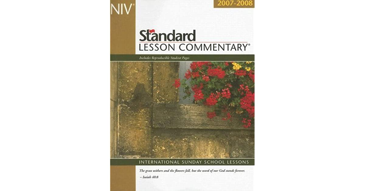 New International Version Standard Lesson Commentary 2007 2008
