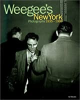 Weegee's New York: Photography 1930-1960