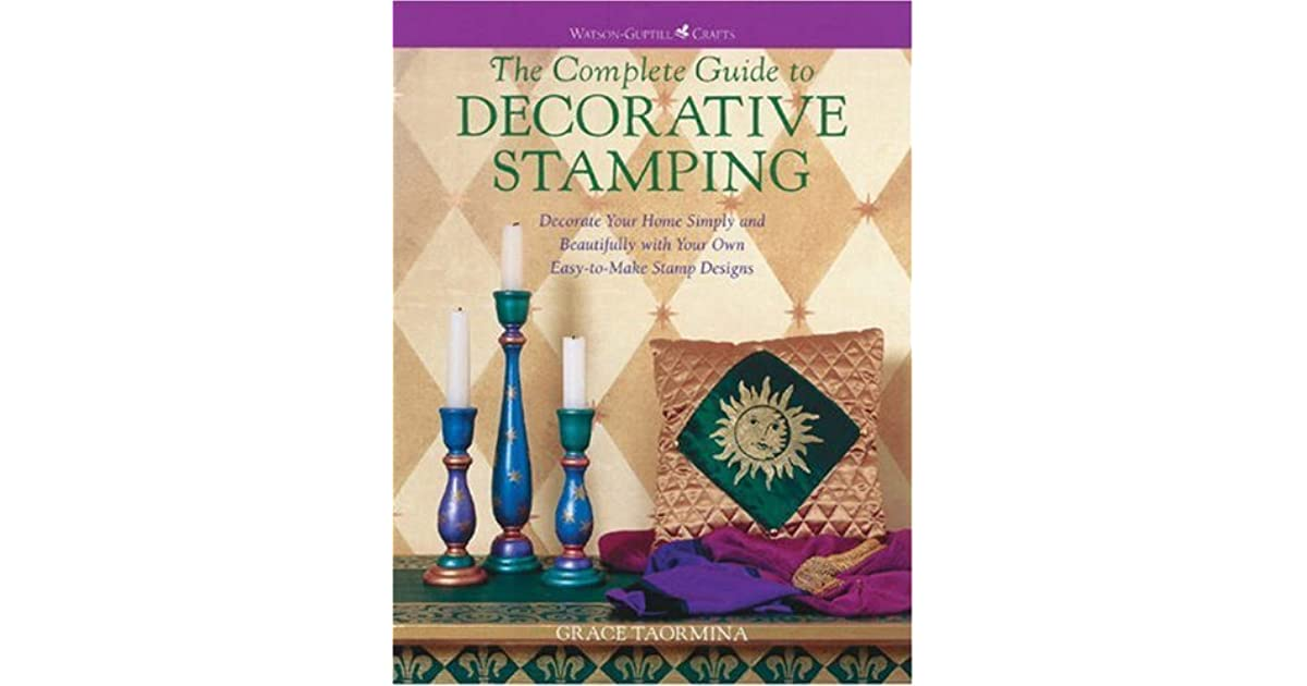 The Complete Guide To Decorative Stamping Decorate Your