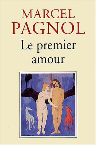 Le Premier Amour by Marcel Pagnol