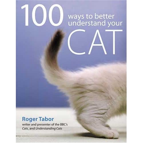 100 ways to underst and your cat tabor roger