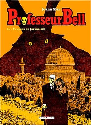 Professeur Bell Tome 2 Les Poupees De Jerusalem By Joann Sfar