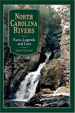North Carolina Rivers: Facts, Legends and Lore