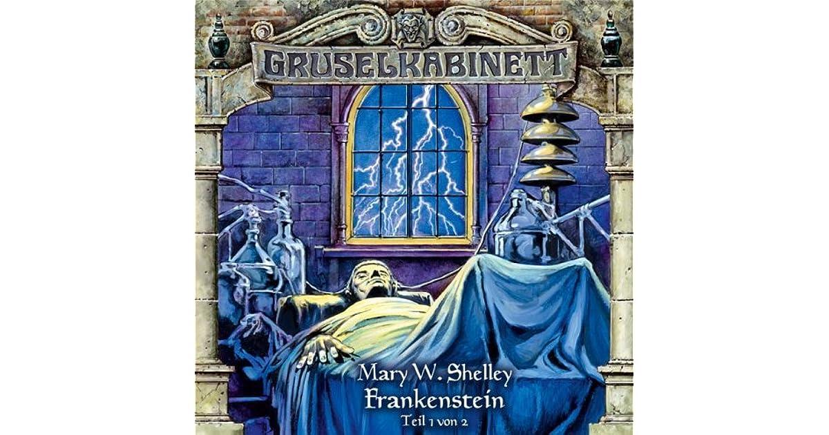Gruselkabinett 12 - Frankenstein by Mary Wollstonecraft Shelley