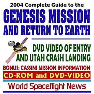 2004 Complete Guide To The Genesis Mission And Return To Earth: Including Dvd Video Of Capsule Entry And Utah Crash Landing (Cd Rom And Dvd)