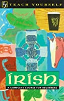 Irish: A Complete Course for Beginners (Teach Yourself)