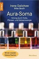 Aura Soma. Heilung Durch Farbe, Pflanzen  Und Edelsteinenergie