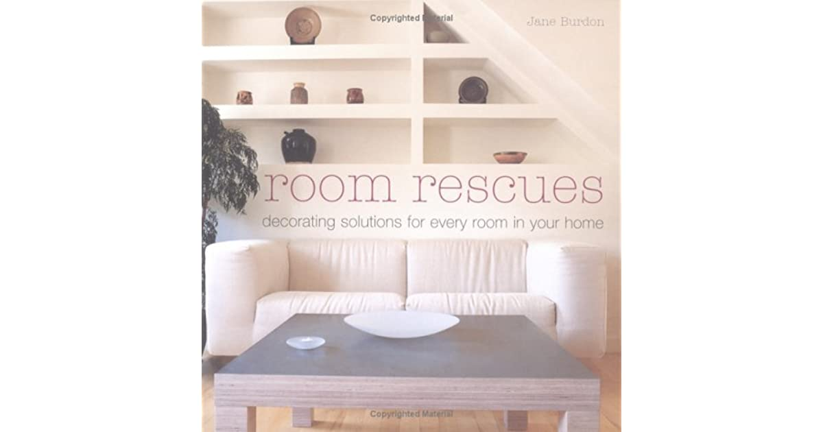Room Rescues: Decorating Solutions For Awkward Spaces by Jane Burdon