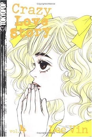 Crazy Love Story Volume 4 (Crazy Love Story (Graphic Novels))