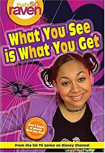 What You See is What You Get (That's So Raven, #1)