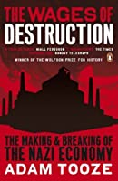 The Wages of Destruction: The Making and Breaking of the Nazi Economy