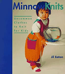 Minnow Knits: Uncommon Clothes to Knit for Kids