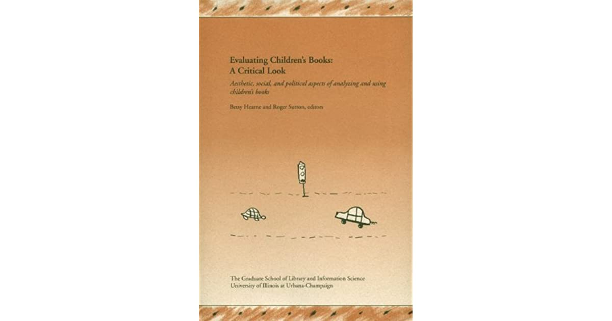 Evaluating Childrens Books Aesthetic and Political Aspects of Analyzing and Using Childrens Books A Critical Look Social