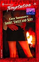 Short, Sweet And Sexy  (Single In The City) (Harlequin Temptation, No. 900)