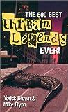 The 500 Best Urban Legends Ever!
