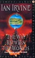 The Way Between the Worlds (The View from the Mirror, #4)