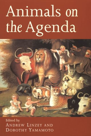 Animals on the Agenda: Questions about Animals for Theology and Ethics