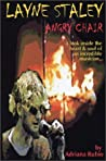 Layne Staley: Angry Chair: A Look Inside the Heart & Soul of an Incredible Musician--