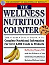 The Wellness Nutrion Counter: The Essential Guide to Complete Nutritional Information for Over 6,000 Foods & P roducts
