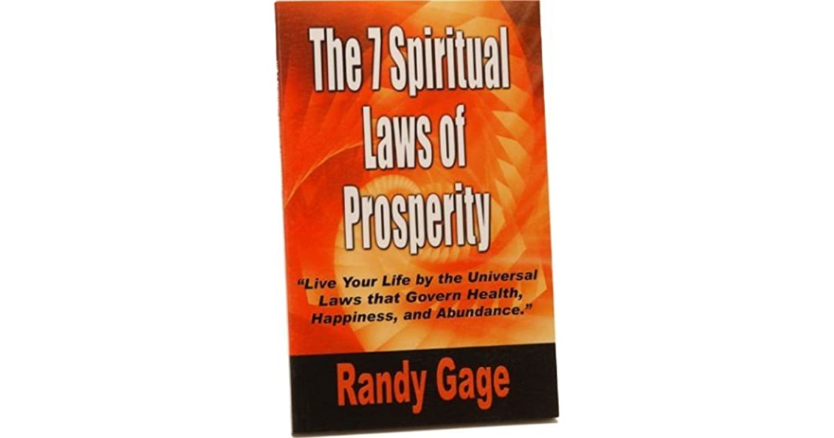 The 7 Spiritual Laws of Prosperity by Randy Gage