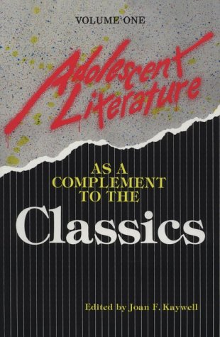 Adolescent Literature as a Complement to the Classics, Volume 1