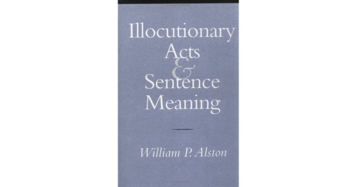 Illocutionary acts and sentence meaning by william p alston stopboris Image collections