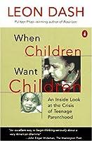 When Children Want Children
