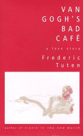 Van Gogh's Bad Café by Frederic Tuten
