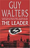 The Leader by Guy Walters