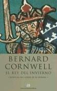 El Rey Eel Invierno (The Arthur Books, #1) Bernard Cornwell