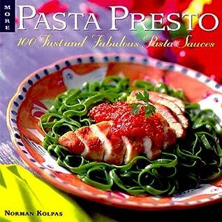 More Pasta Presto: 100 Fast and Fabulous Pasta Sauces