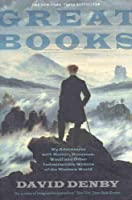 Great Books - My Adventures With Homer, Rousseau, Woolf, and Other Indestructible Writers of the Western World.