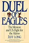 Duel of Eagles: The Mexican and U.S. Fight for the Alamo