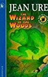 The Wizard in the Woods (Wizard Trilogy, #1)